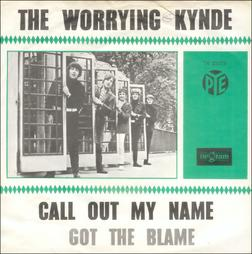 The Worrying Kynde - Call Out My Name (Piccadilly 1967)